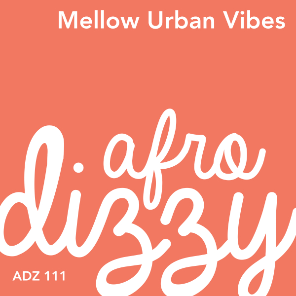 MELLOW URBAN VIBES