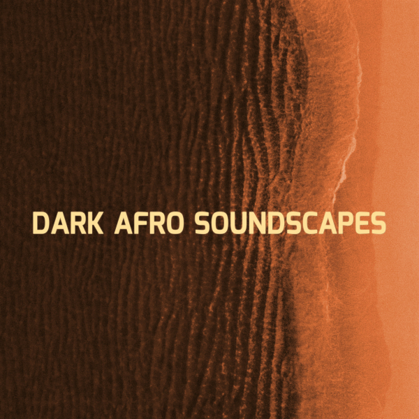 DARK AFRO SOUNDSCAPES