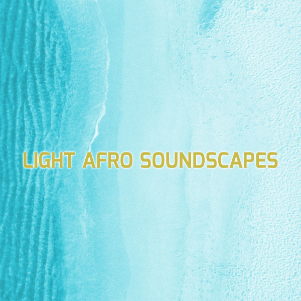 LIGHT AFRO SOUNDSCAPES